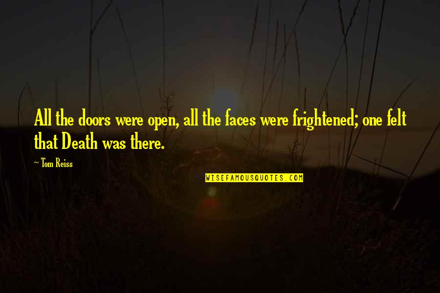 Best Friendship Based Quotes By Tom Reiss: All the doors were open, all the faces