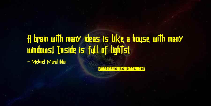 Best Full House Quotes By Mehmet Murat Ildan: A brain with many ideas is like a