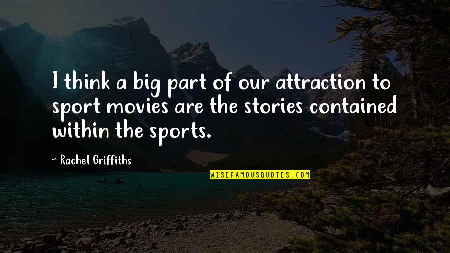 Best Fwends Quotes By Rachel Griffiths: I think a big part of our attraction