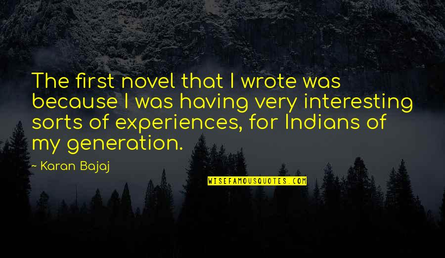 Best Generation X Quotes By Karan Bajaj: The first novel that I wrote was because