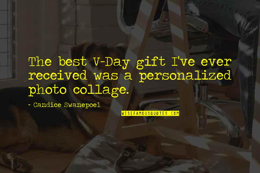 Best Gift Ever Received Quotes By Candice Swanepoel: The best V-Day gift I've ever received was