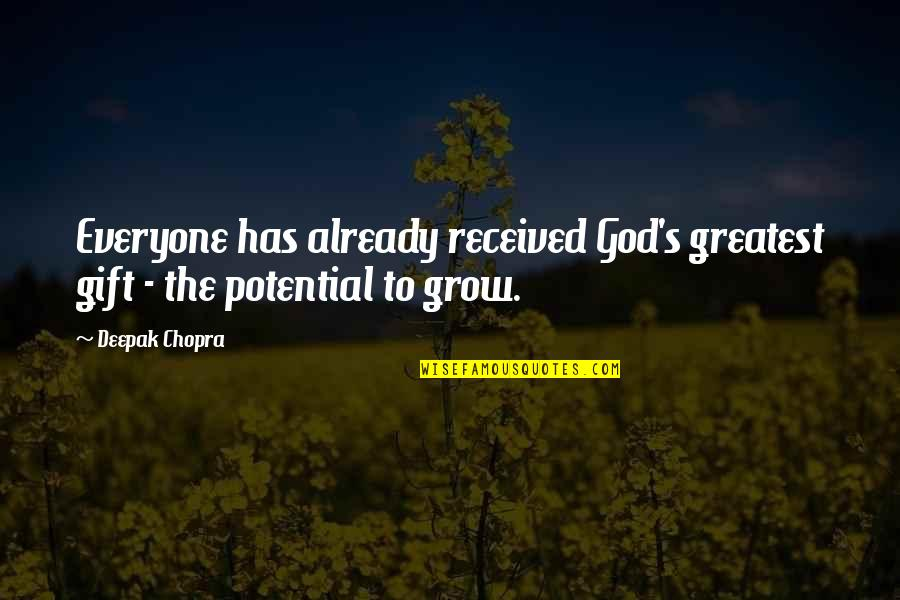 Best Gift Ever Received Quotes By Deepak Chopra: Everyone has already received God's greatest gift -