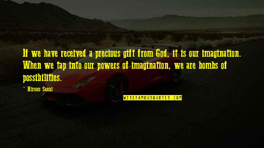 Best Gift Ever Received Quotes By Hiroko Sakai: If we have received a precious gift from