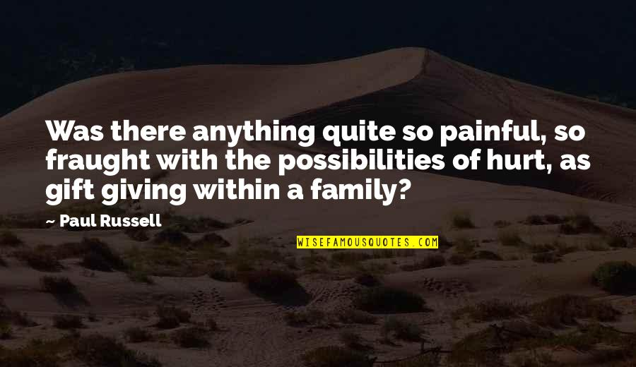 Best Gift Giving Quotes By Paul Russell: Was there anything quite so painful, so fraught