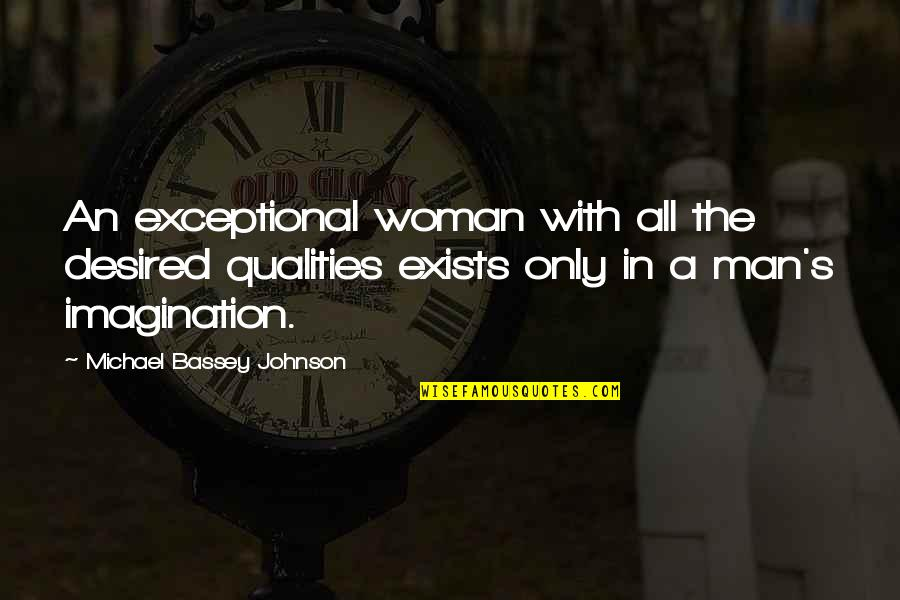 Best Girlfriend Quotes By Michael Bassey Johnson: An exceptional woman with all the desired qualities