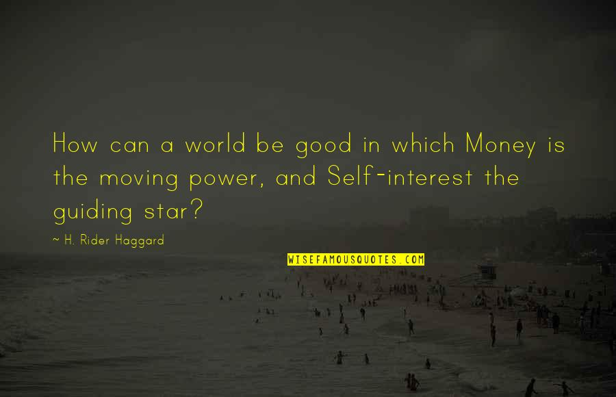 Best Guiding Quotes By H. Rider Haggard: How can a world be good in which