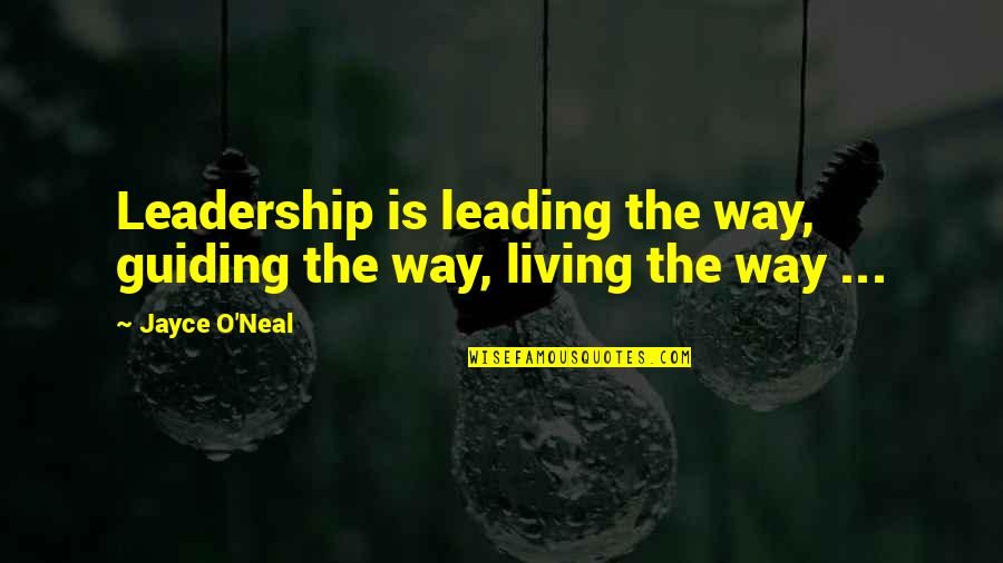 Best Guiding Quotes By Jayce O'Neal: Leadership is leading the way, guiding the way,
