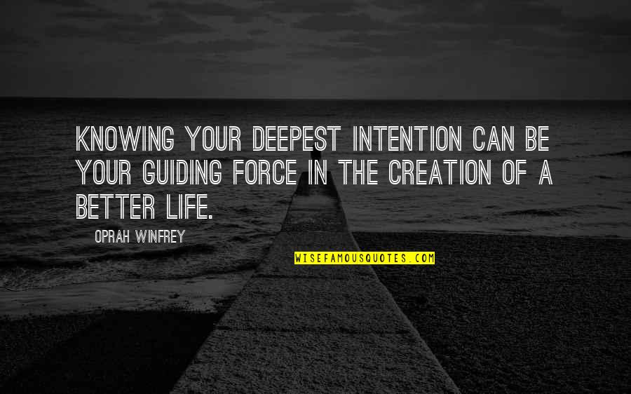 Best Guiding Quotes By Oprah Winfrey: Knowing your deepest intention can be your guiding