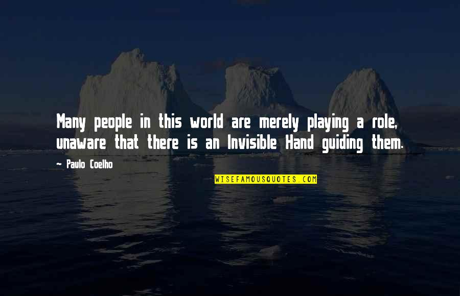 Best Guiding Quotes By Paulo Coelho: Many people in this world are merely playing