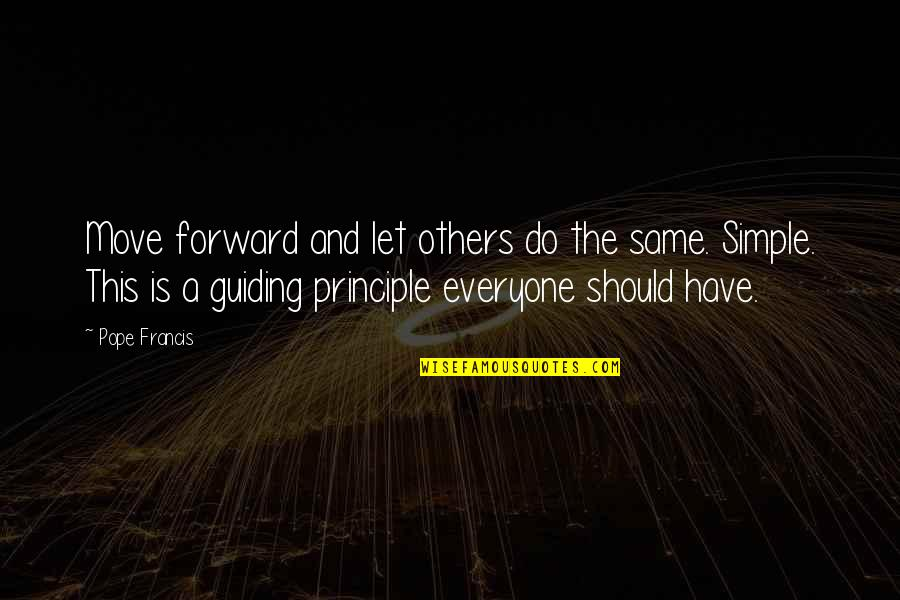 Best Guiding Quotes By Pope Francis: Move forward and let others do the same.