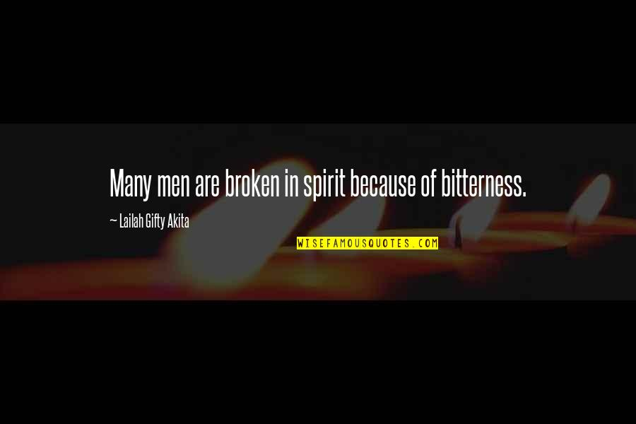 Best Guru Granth Sahib Quotes By Lailah Gifty Akita: Many men are broken in spirit because of