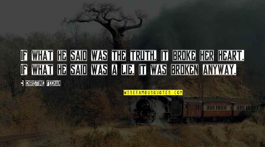 Best Heart Broken Quotes By Christine Feehan: If what he said was the truth, it