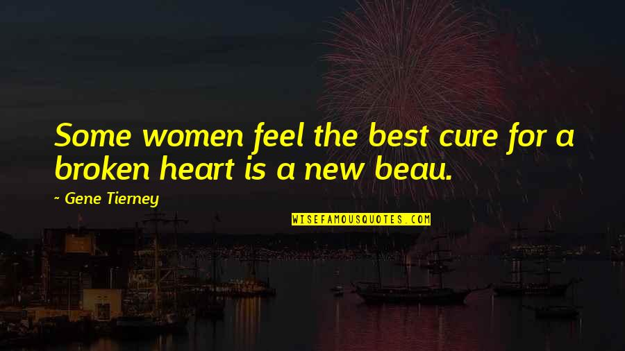 Best Heart Broken Quotes By Gene Tierney: Some women feel the best cure for a