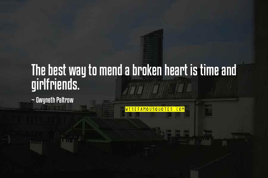 Best Heart Broken Quotes By Gwyneth Paltrow: The best way to mend a broken heart