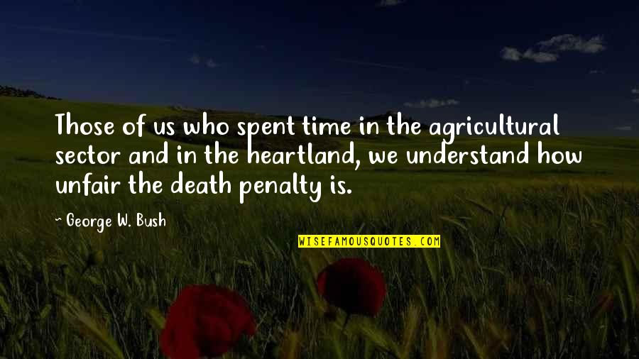 Best Heartland Quotes By George W. Bush: Those of us who spent time in the