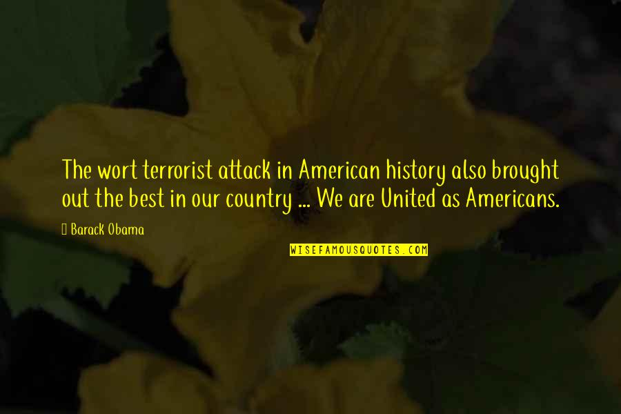 Best History Quotes By Barack Obama: The wort terrorist attack in American history also