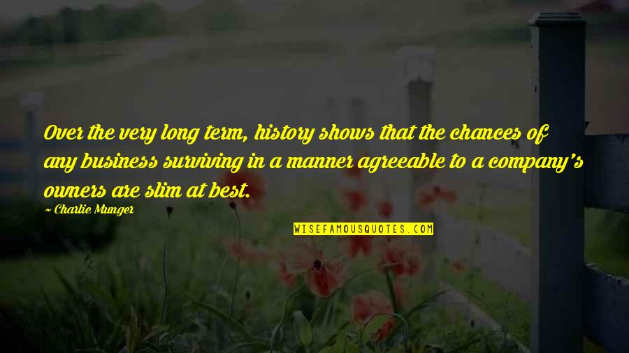 Best History Quotes By Charlie Munger: Over the very long term, history shows that