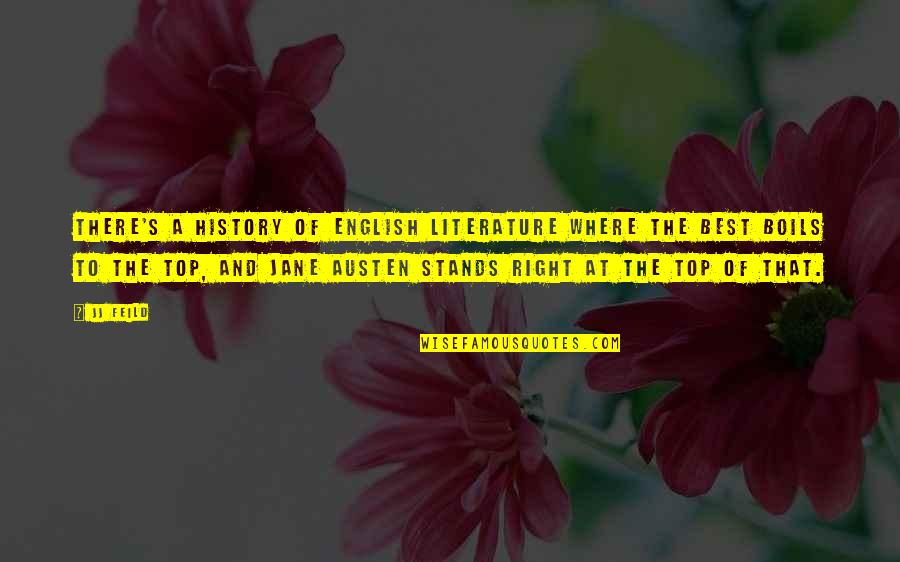 Best History Quotes By JJ Feild: There's a history of English literature where the
