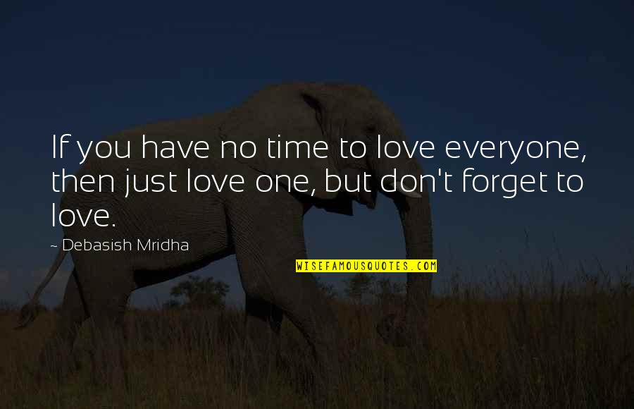 Best Homer Iliad Quotes By Debasish Mridha: If you have no time to love everyone,