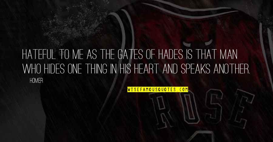 Best Homer Iliad Quotes By Homer: Hateful to me as the gates of Hades