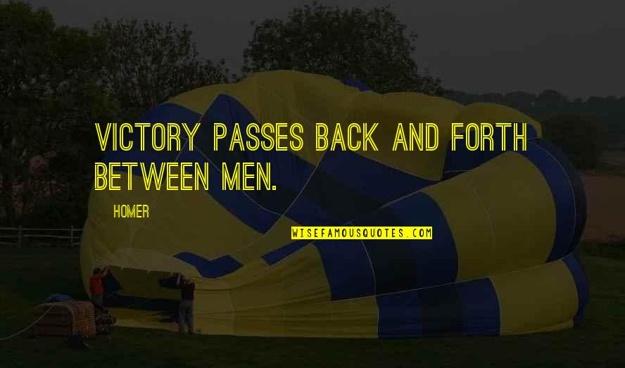 Best Homer Iliad Quotes By Homer: Victory passes back and forth between men.