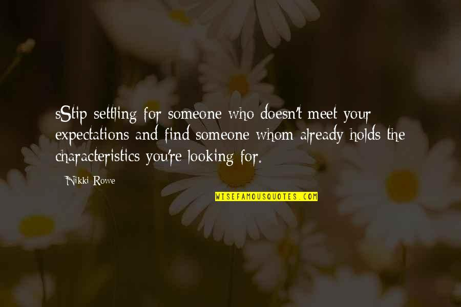 Best Hood Love Quotes By Nikki Rowe: sStip settling for someone who doesn't meet your