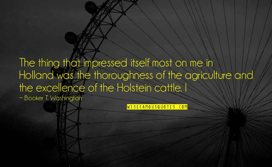 Best Impressed Quotes By Booker T. Washington: The thing that impressed itself most on me