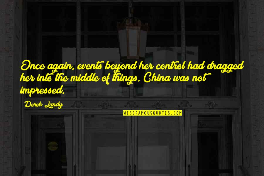 Best Impressed Quotes By Derek Landy: Once again, events beyond her control had dragged