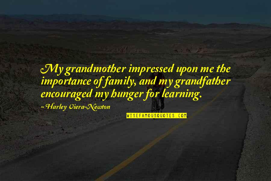 Best Impressed Quotes By Harley Viera-Newton: My grandmother impressed upon me the importance of