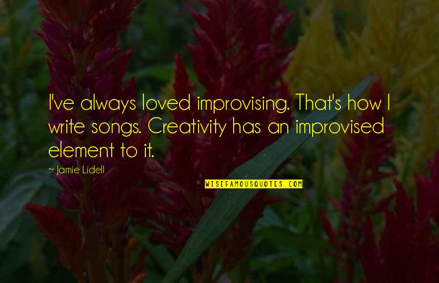 Best Improvised Quotes By Jamie Lidell: I've always loved improvising. That's how I write