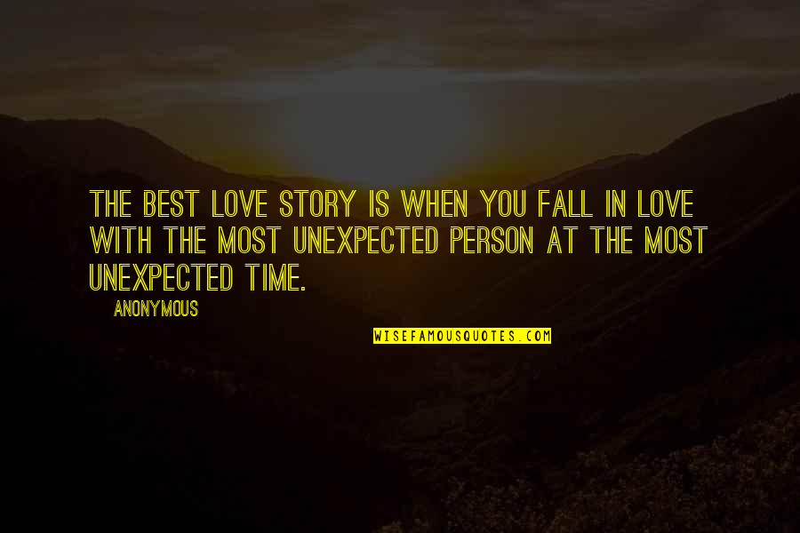 Best In Love With You Quotes By Anonymous: The best love story is when you fall