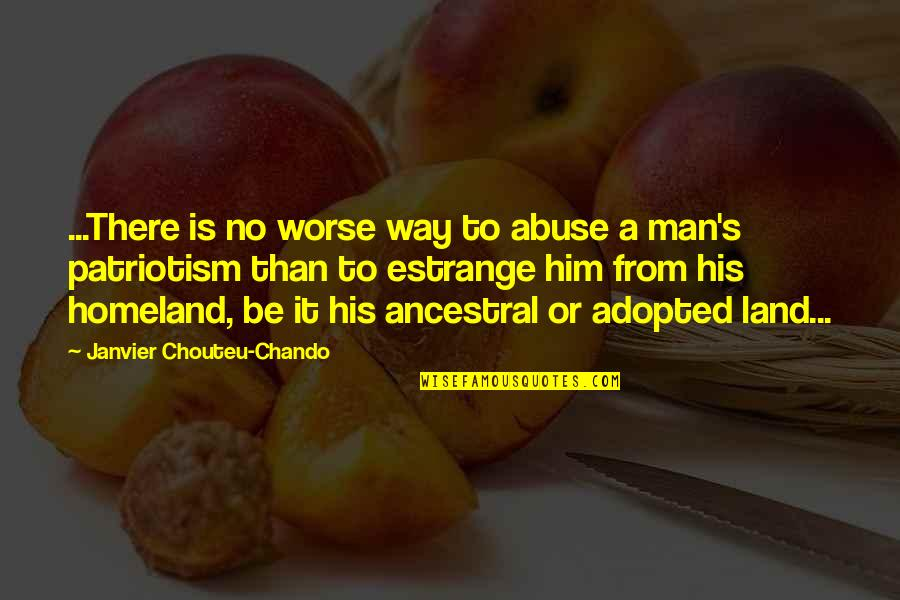 Best In Love With You Quotes By Janvier Chouteu-Chando: ...There is no worse way to abuse a