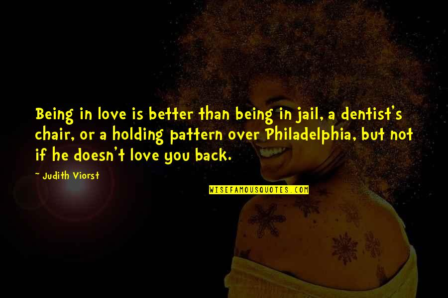 Best In Love With You Quotes By Judith Viorst: Being in love is better than being in