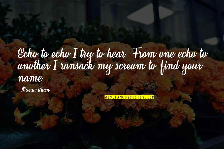 Best In Love With You Quotes By Munia Khan: Echo to echo I try to hear. From