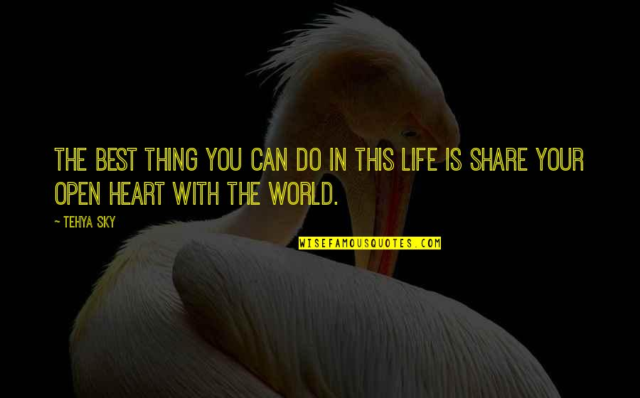 Best In Love With You Quotes By Tehya Sky: The best thing you can do in this