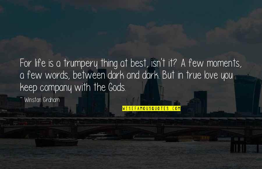 Best In Love With You Quotes By Winston Graham: For life is a trumpery thing at best,
