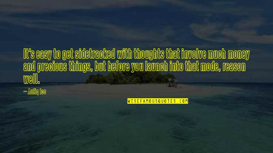 Best Inspirational Career Quotes By Auliq Ice: It's easy to get sidetracked with thoughts that