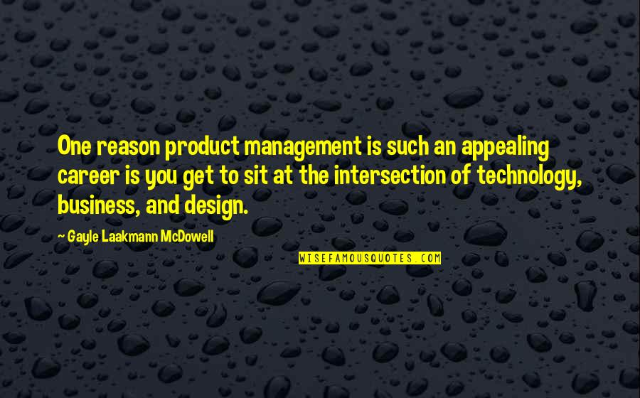Best Inspirational Career Quotes By Gayle Laakmann McDowell: One reason product management is such an appealing