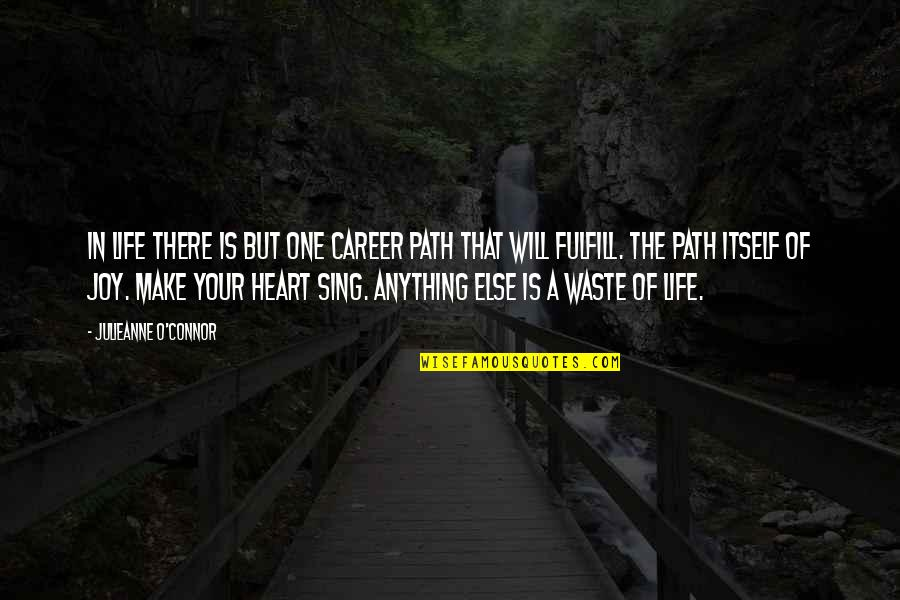 Best Inspirational Career Quotes By Julieanne O'Connor: In life there is but one career path