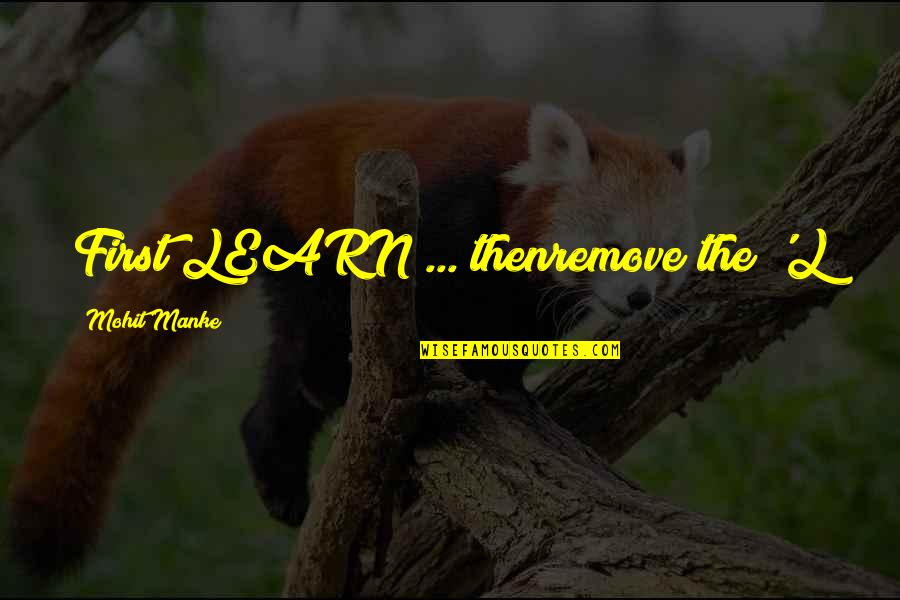 Best Inspirational Career Quotes By Mohit Manke: First LEARN ... thenremove the 'L
