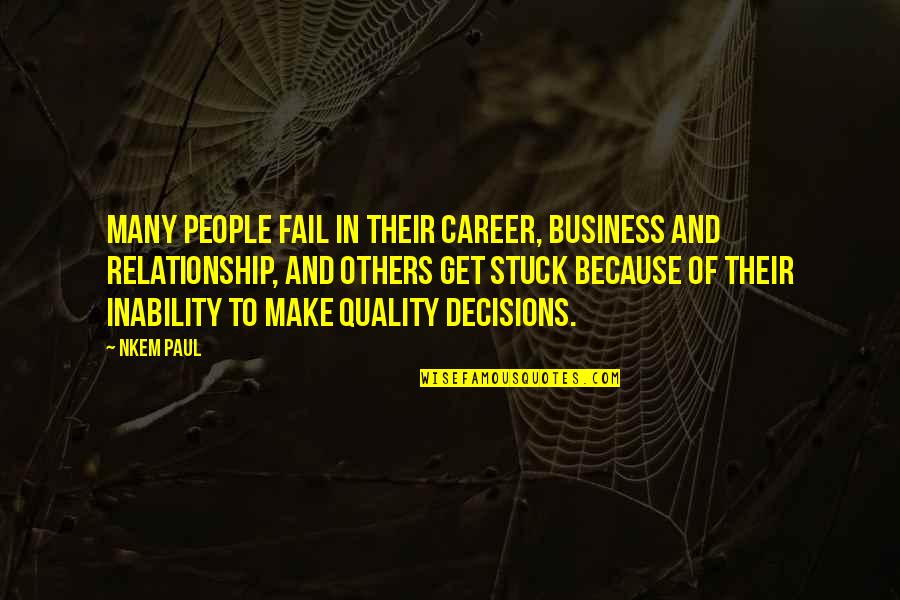Best Inspirational Career Quotes By Nkem Paul: Many people fail in their career, business and