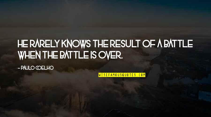Best Jacksepticeye Quotes By Paulo Coelho: He rarely knows the result of a battle