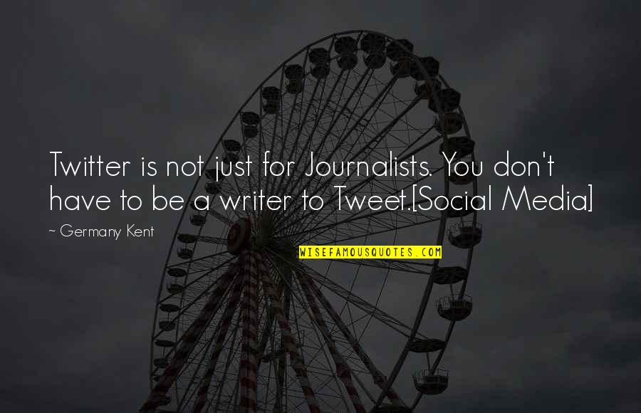 Best Joe Pesci Quotes By Germany Kent: Twitter is not just for Journalists. You don't