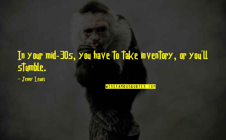 Best Joe Pesci Quotes By Jenny Lewis: In your mid-30s, you have to take inventory,