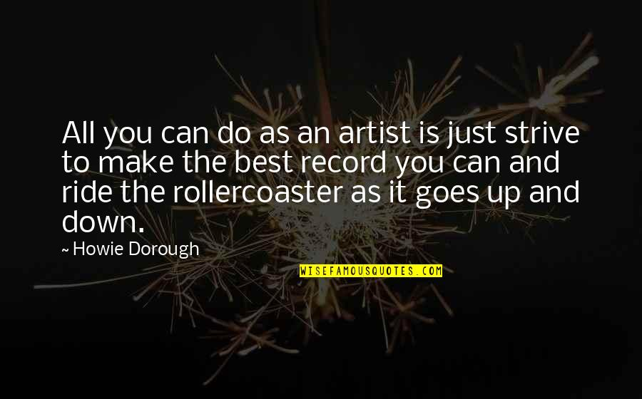 Best Just Do It Quotes By Howie Dorough: All you can do as an artist is