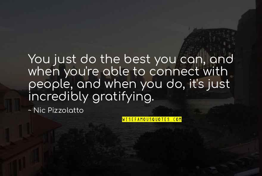 Best Just Do It Quotes By Nic Pizzolatto: You just do the best you can, and