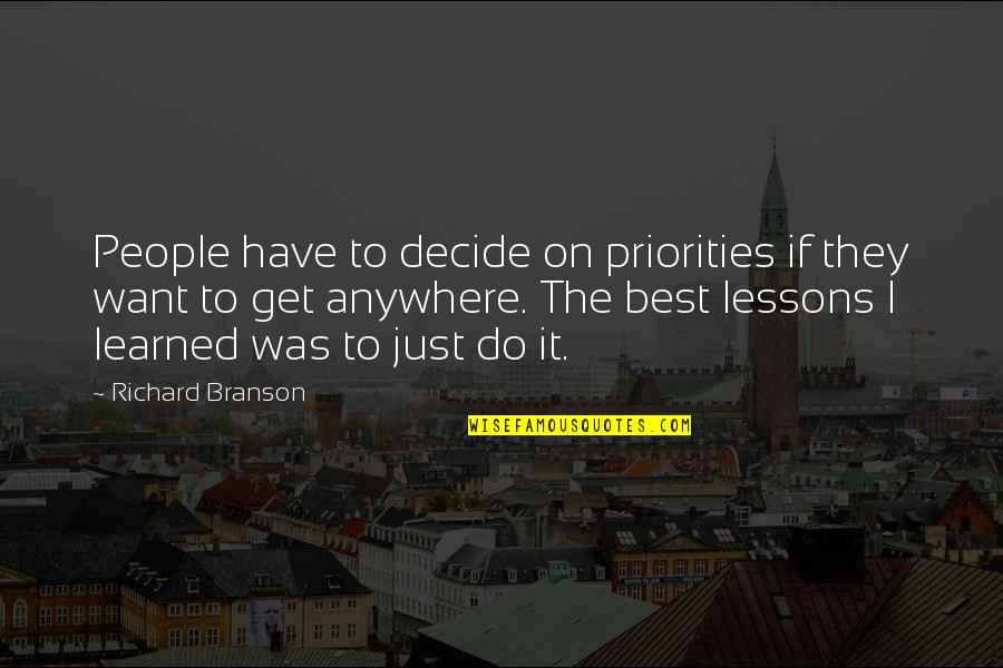 Best Just Do It Quotes By Richard Branson: People have to decide on priorities if they