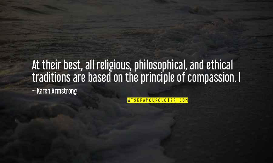 Best Karen Quotes By Karen Armstrong: At their best, all religious, philosophical, and ethical