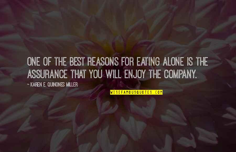 Best Karen Quotes By Karen E. Quinones Miller: One of the best reasons for eating alone