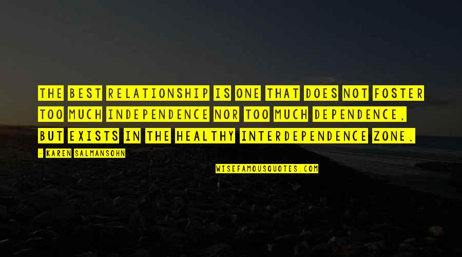 Best Karen Quotes By Karen Salmansohn: The best relationship is one that does not